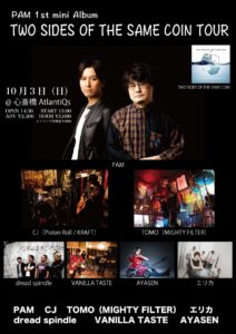 Two Sides Of The Same Coin TOUR @ 心斎橋AtlantiQs
